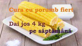 Meniu saptamanal- Dieta cu Porumb - slabesti 5 kg rapid
