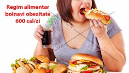 Regim alimentar bolnavi obezitate 600 cal/zi