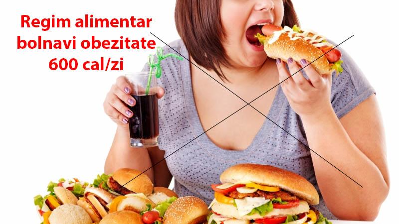 Regim alimentar bolnavi obezitate 600 cal pe zi