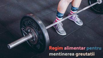 Regim alimentar pentru mentinerea greutatii