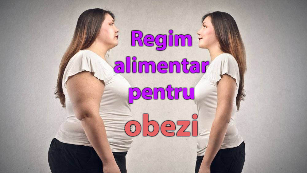Regim alimentar pentru obezi