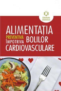Alimentatia preventiva impotriva bolilor cardiovasculare