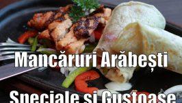 Mancaruri Arabesti Traditionale Foarte Gustoase si Deosebite