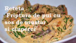 Friptură de pui în sos cu muștar si ciuperci