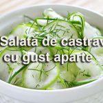 Reteta de Castraveti cu gust aparte