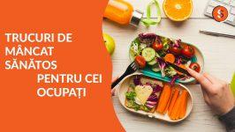 Trucuri pentru a te hrăni sănătos